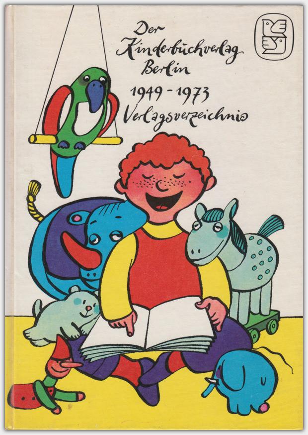 Der Kinderbuchverlag Berlin 1949-1973 Verlagsverzeichnis | Zusammengestellt und bearbeitet von Heinz Wegehaupt