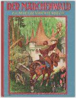 Der Märchenwald : Ein neues Geschichtenbuch   G. Löwensohn Verlag 1931