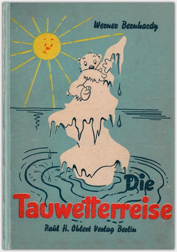 Die Tauwetterreise   Paul H. Ohlert Verlag, 1948, Erstausgabe
