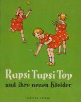 1. Rupsi, Tupsi, Top und ihre neuen Kleider