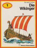 So war's früher: Die Wikinger