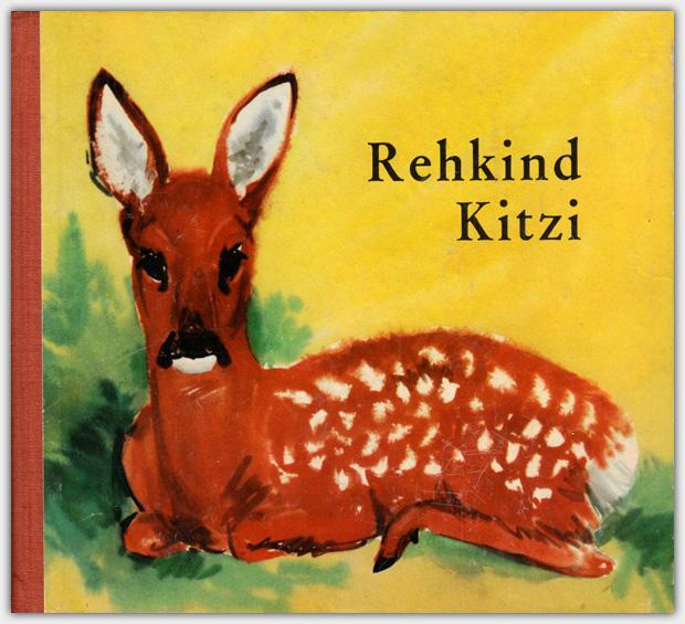 Rehkind Kitzi   Rudolf Arnold Verlag, Leipzig   2. Auflage 1966