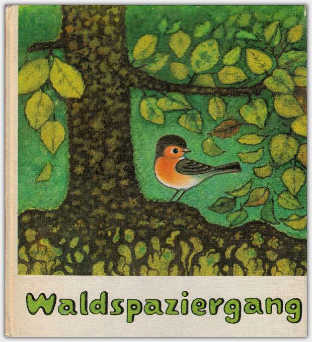 Waldspaziergang   Rudolf Arnold Verlag, Leipzig   1978