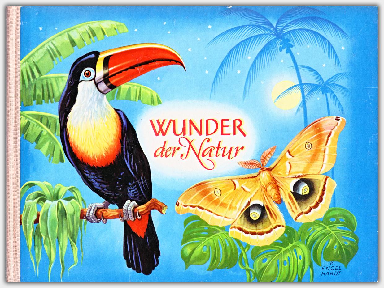 Wunder der Natur | Rudolf Arnold Verlag 1957 | 7. neubearbeitete Auflage 1970