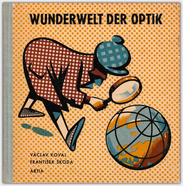 Wunderwelt der Optik | Artia Verlag, 1961