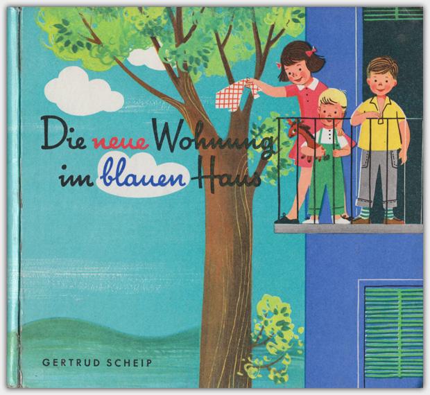 Die neue Wohnung im blauen Haus | Verlagsbuchhandlung Julius Breitschopf, 1963