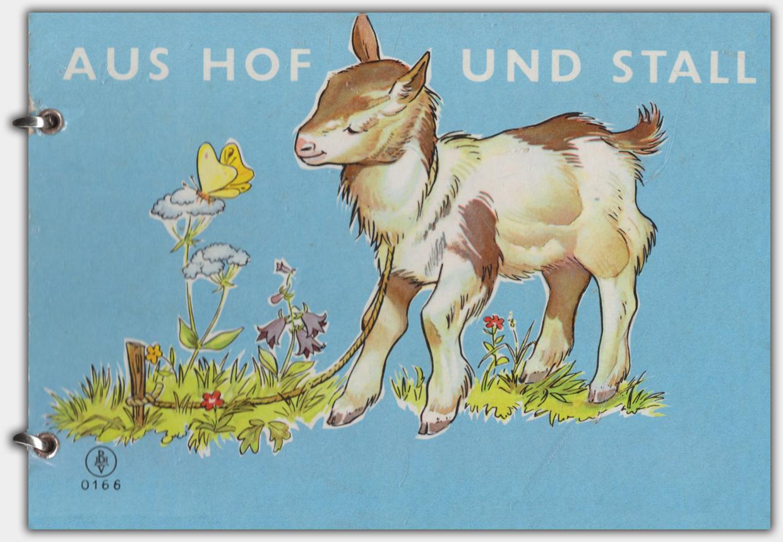 Aus Hof und Stall | Verlagsbuchhandlung Julius Breitschopf, 1960 | Verlagsnummer: 0166