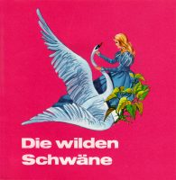 Band 6 : Die wilden Schwäne