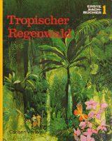 Erste Sachbücher 1 : Tropischer Regenwald