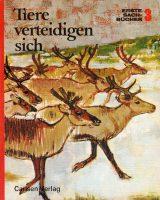 Erste Sachbücher 3 : Tiere verteidigen sich