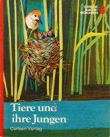 Erste Sachbücher 6 : Tiere und ihre Jungen