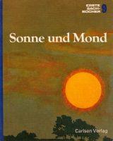 Erste Sachbücher 9 : Sonne und Mond